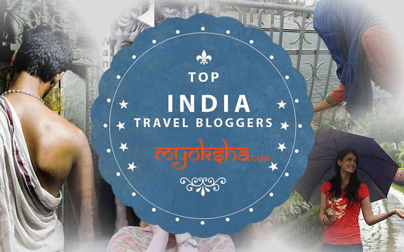 Top India Travel Bloggers Myoksha